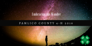 Cover photo for Pamlico County 4-H 2016: Embracing the Wonder