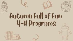 Autumn Full of Fun 4-H Programs